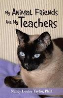 My Animal Friends Are My Teachers