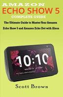 Amazon Echo Show 5 Complete Guide