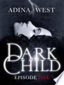 Dark Child (The Awakening): Episode 1