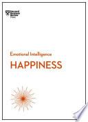 Happiness (HBR Emotional Intelligence Series)