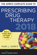 The APRN   s Complete Guide to Prescribing Drug Therapy 2018