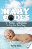 Baby Codes  101 Winning Combinations to Help Your Baby Sleep