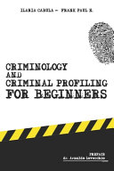 Criminology and Criminal Profiling for Beginners