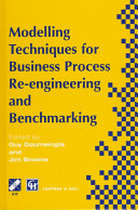 Modelling Techniques for Business Process Re engineering and Benchmarking