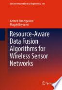 Resource Aware Data Fusion Algorithms For Wireless Sensor Networks Book PDF