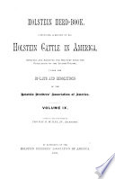 Holstein Herd-book, Containing a Record of All Holstein Cattle in America, Approved and Admitted for Registry ... Under the By-laws and Resolutions of the Holstein Breeders' Association of America
