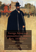 Foreign Artists and Communities in Modern Paris  1870 1914
