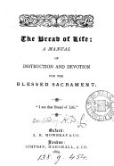 The bread of life  a manual of instruction for the blessed sacrament  signed A D C