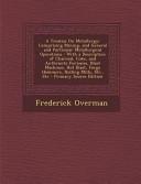 A Treatise on Metallurgy Book