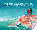 Little Blue House Beside the Sea Book
