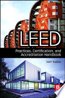 """LEED Practices, Certification, and Accreditation Handbook"" by Sam Kubba"
