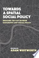 Towards a Spatial Social Policy