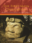 The First Maya Civilization