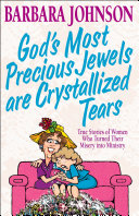 God's Most Precious Jewels are Crystallized Tears