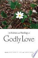 The Science and Theology of Godly Love Book PDF