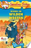 Wirbel im Wilden Westen