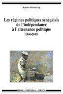 Les régimes politiques sénégalais de l'indépendance à l'alternance politique 1960-2008