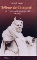 Hélène de Chappotin et les Franciscaines missionaires de Marie