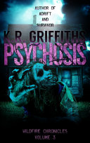 Psychosis (Wildfire Chronicles Vol. 3) [post-apocalyptic/zombie horror]