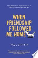 When Friendship Followed Me Home Book PDF