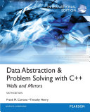 Data Abstraction & Problem Solving with C++: International Edition