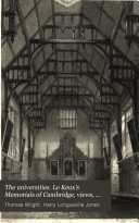 The universities  Le Keux s Memorials of Cambridge  views  with historical and descriptive accounts by T  Wright and H L  Jones