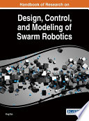 Handbook of Research on Design  Control  and Modeling of Swarm Robotics