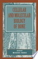 Cellular and Molecular Biology of Bone Book