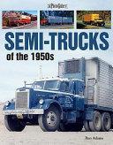 Semi-Trucks of the 1950s