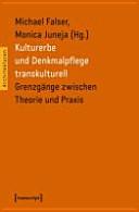Kulturerbe und Denkmalpflege transkulturell