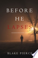 Before He Lapses  A Mackenzie White Mystery   Book 11