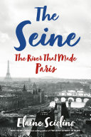 Pdf The Seine: The River that Made Paris Telecharger