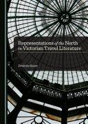 Representations of the North in Victorian Travel Literature