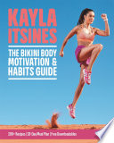 """The Bikini Body Motivation & Habits Guide"" by Kayla Itsines"