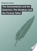 The Somnambulist and the Detective  The Murderer and the Fortune Teller