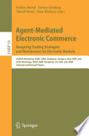 Agent Mediated Electronic Commerce  Designing Trading Strategies and Mechanisms for Electronic Markets Book