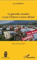 Le génocide rwandais vu par L'Express et Jeune Afrique