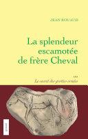 Pdf La splendeur escamotée de frère Cheval ou le secret des grottes ornées Telecharger