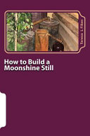 How to Build a Moonshine Still