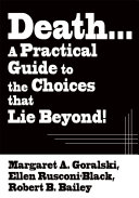 Death   a Practical Guide to the Choices That Lie Beyond
