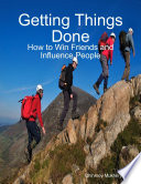 Getting Things Done  How to Win Friends and Influence People