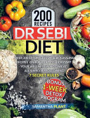 Dr Sebi Diet: Over 200 Effortless Dr Sebi Alkaline Recipes To Heal Your Immune System, Lose Weight And Reverse Diabetes Naturally Si