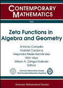 Zeta Functions in Algebra and Geometry