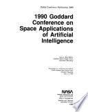 1990 Goddard Conference on Space Applications of Artificial Intelligence