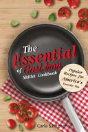 The Essential of Cast Iron Skillet Cookbook