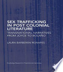 Sex Trafficking In Postcolonial Literature