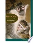 Parenting for Primates