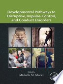 Developmental Pathways to Disruptive  Impulse Control  and Conduct Disorders
