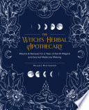 """The Witch's Herbal Apothecary: Rituals & Recipes for a Year of Earth Magick and Sacred Medicine Making"" by Marysia Miernowska"