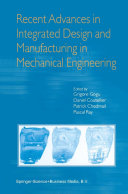 Recent Advances in Integrated Design and Manufacturing in Mechanical Engineering
